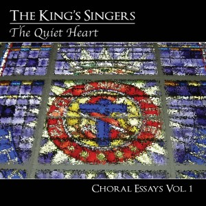 The Quiet Heart: Choral Essays Vol.1