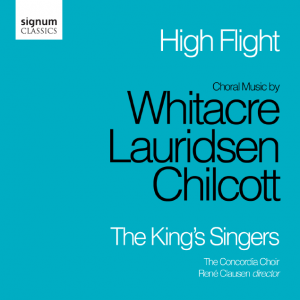 High Flight – Choral Music by Whitacre, Lauridsen and Chilcott