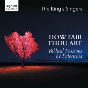 How Fair Thou Art: Biblical Passions by Palestrina